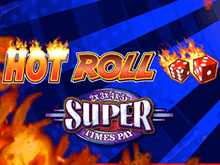 Играть на Вулкан в автомат Super Times Pay Hot Roll